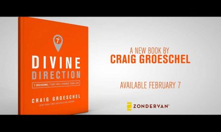 VIDEO: CRAIG GROESCHEL – Divine Direction
