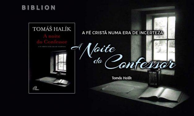 A NOITE DO CONFESSOR – Tomás Halík