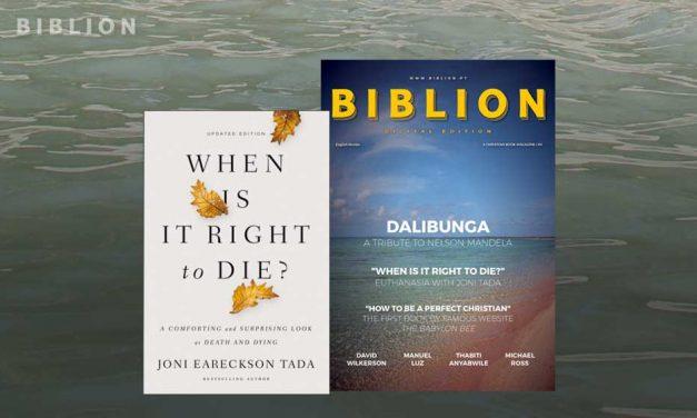 EDITOR'S PICK: WHEN IS IT RIGHT TO DIE? – JONI EARECKSON TADA