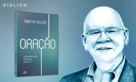 TIMOTHY KELLER – Em Plena Intimidade com o Pai