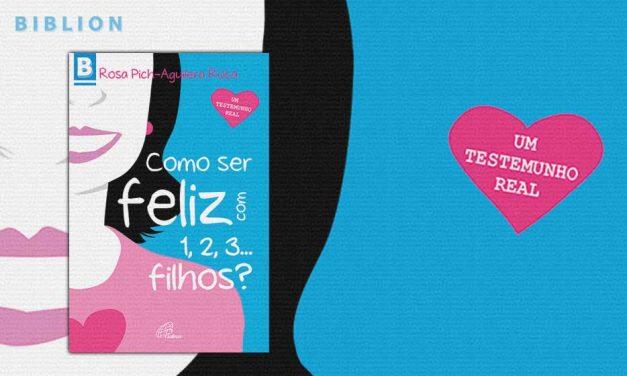 COMO SER FELIZ COM 1, 2, 3… FILHOS? – Rosa Pich-Aguilera Roca
