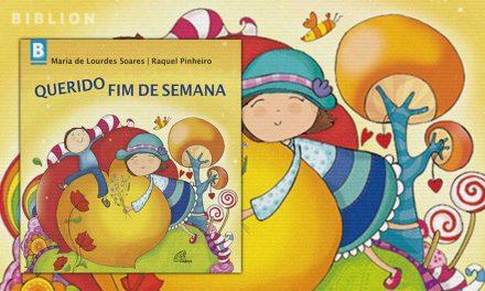 QUERIDO FIM DE SEMANA – Maria de Lurdes Soares & Raquel Pinheiro (Ilustrações)