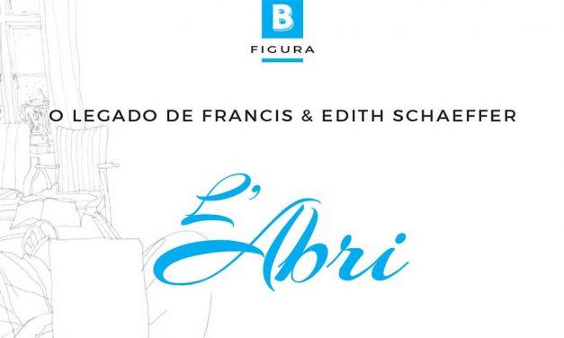 L'Abri – O Legado de Francis & Edith Schaeffer
