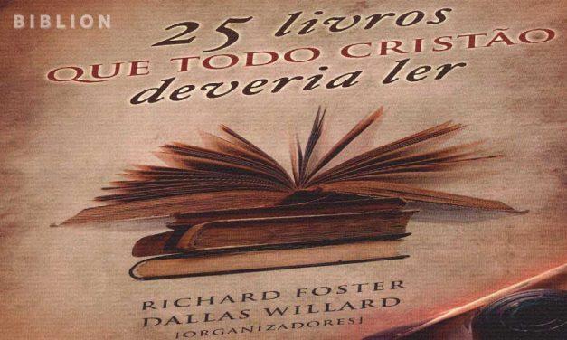 25 LIVROS QUE TODO O CRISTÃO DEVERIA LER