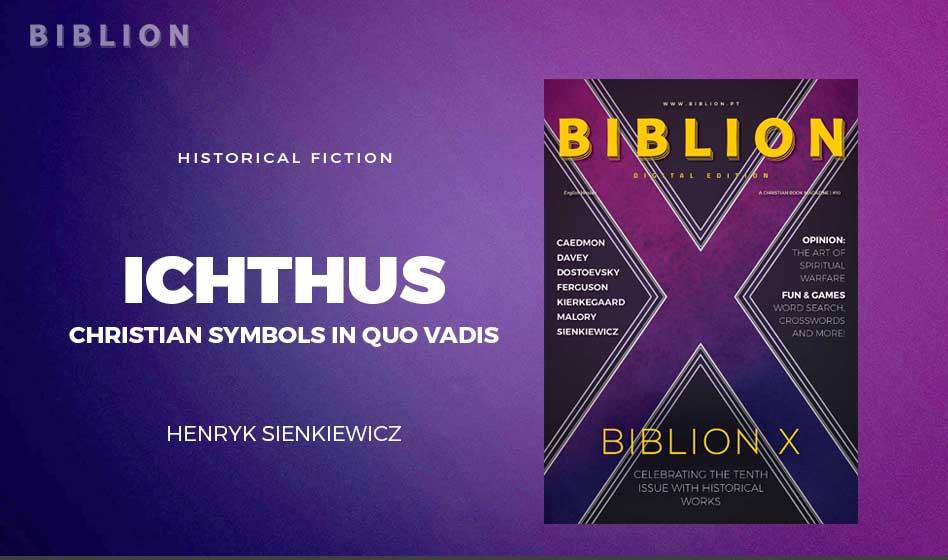 """""""ICHTHUS"""": CHRISTIAN SYMBOLS IN QUO VADIS"""