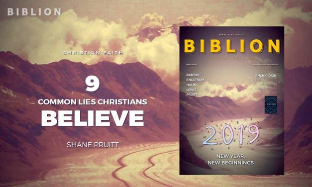 9 COMMON LIES CHRISTIANS BELIEVE – SHANE PRUITT