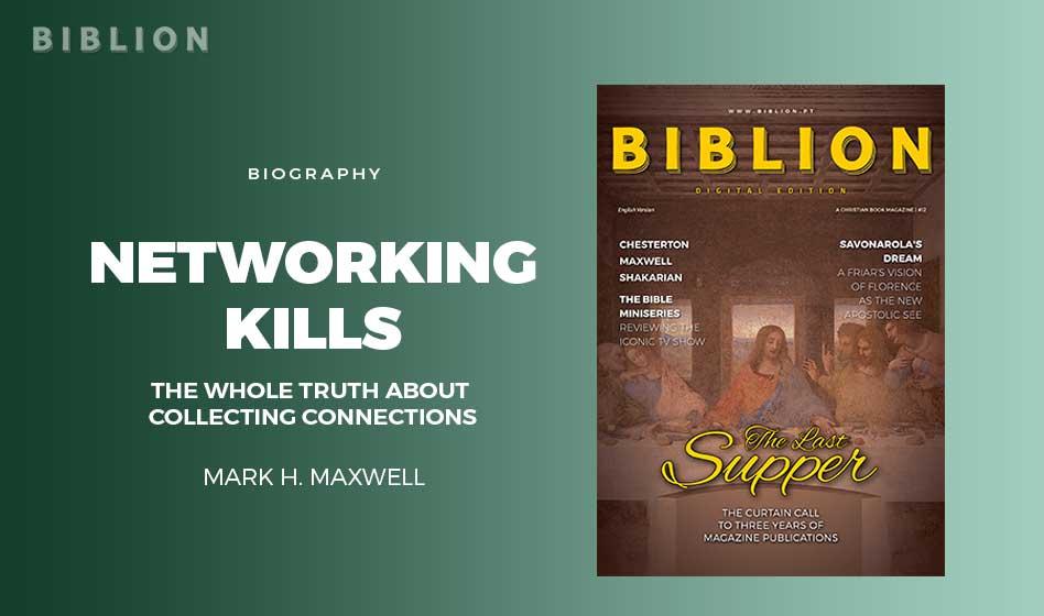 NETWORKING KILLS, SUCCESS THROUGH SERVING – Mark H. Maxwell